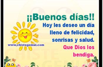 Hoy les deseo un día lleno de felicidad, sonrisas y salud. Que Dios los bendiga. ¡¡Buenos días!!