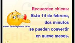 Recuerden chicas: Este 14 de febrero, dos minutos se pueden convertir en nueve meses.