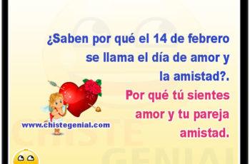 ¿Saben por qué el 14 de febrero se llama el día de amor y la amistad?. Por qué tú sientes amor y tu pareja amistad.