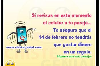 Si revisas en este momento el celular a tu pareja... Te aseguro que el 14 de febrero no tendrás que gastar dinero en un regalo. Síganme para más consejos