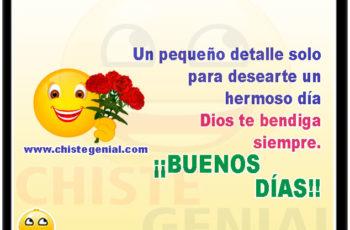 Un pequeño detalle solo para desearte un hermoso día. Dios te bendiga siempre. ¡¡BUENOS DÍAS!!