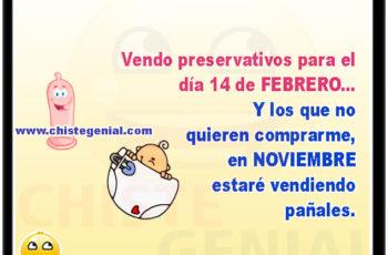Vendo preservativos para el día 14 de febrero... Y los que no quieren comprarme, en NOVIEMBRE estaré vendiendo pañales.