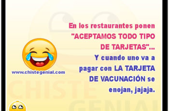 """En los restaurantes ponen """"ACEPTAMOS TODO TIPO DE TARJETAS""""... Y cuando uno va a pagar con LA TARJETA DE VACUNACIÓN se enojan, jajaja."""