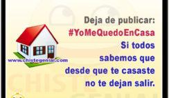 Deja de publicar: #YoMeQuedoEnCasa Si todos sabemos que desde que te casaste no te dejan salir.