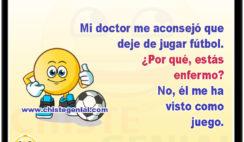 Mi doctor me aconsejó que deje de jugar fútbol. ¿Por qué, estás enfermo? No, él me ha visto como juego.