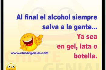 Al final el alcohol siempre salva a la gente... Ya sea en gel, lata o botella.