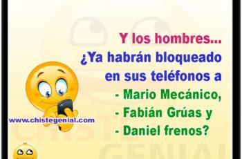 Y los hombres, ¿ya habrán bloqueado en sus teléfonos a: - Mario Mecánico, Fabián Grúas y Daniel frenos?