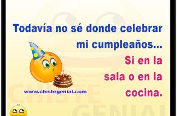 Todavía no sé dónde celebrar mi cumpleaños... Si en la sala o en la cocina.