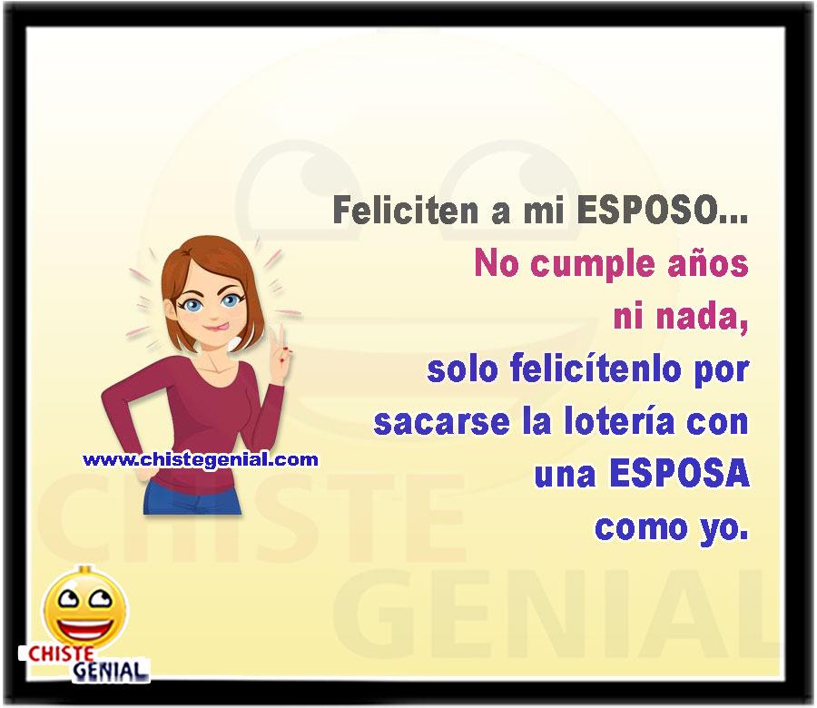 Feliciten a mi ESPOSO... No cumple años ni nada, solo felicítenlo por sacarse la lotería con una ESPOSA como yo.