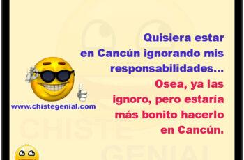Quisiera estar en Cancún ignorando mis responsabilidades... Osea, ya las ignoro, pero estaría más bonito hacerlo en Cancún.