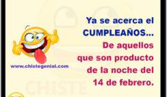 Ya se acerca el cumpleaños de aquellos que son producto del 14 de febrero.