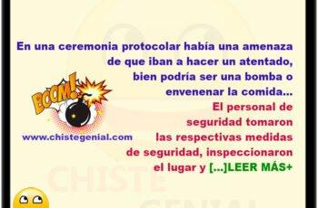 chistes - Amenaza de atentado en ceremonia protocolar